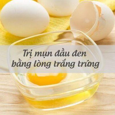Sử dụng lòng trắng trứng đắp mặt nạ để trị mụn đầu đen