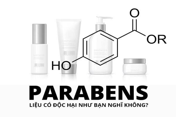 Cái tên parabens có độc hại như chúng ta nghĩ